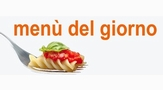 MENU' DEL GIORNO